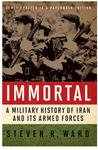 Immortal : a military history of Iran and its armed forces