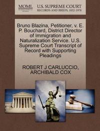 Bruno Blazina, Petitioner, v. E. P. Bouchard, District Director of Immigration and Naturalization Service. U.S. Supreme Court Transcript of Record with Supporting Pleadings cover