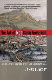 The Art of Not Being Governed cover