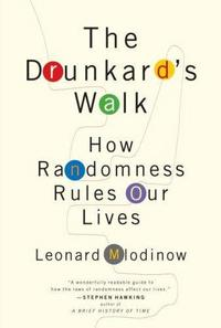 The Drunkard's Walk: How Randomness Rules Our Lives cover