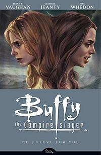 Buffy The Vampire Slayer Season 8 Volume 2: No Future For You cover