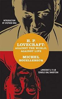 H. P. Lovecraft: Against the World, Against Life cover