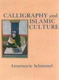 Calligraphy and Islamic Culture cover