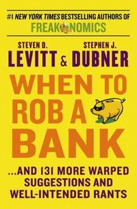 When to Rob a Bank cover