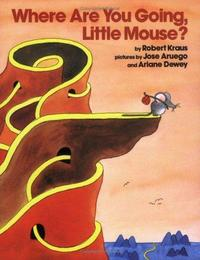 Where Are You Going, Little Mouse? (Mulberry Paperback Book) cover