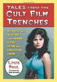 Tales from the Cult Film Trenches: Interviews with 36 Actors from Horror, Science Fiction and Exploitation Cinema cover