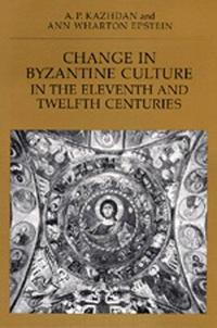 Change in Byzantine Culture in the Eleventh and Twelfth Centuries cover