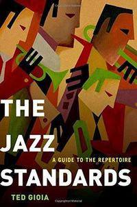 The Jazz Standards: A Guide to the Repertoire cover