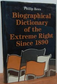 Biographical Dictionary of the Extreme Right Since 1890 cover