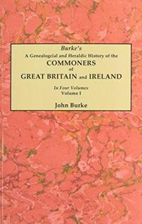 A genealogical and heraldic History of the commoners of Great Britain and Ireland, enjoying territorial possessions or high official rank, but uninvested with heritable honours cover
