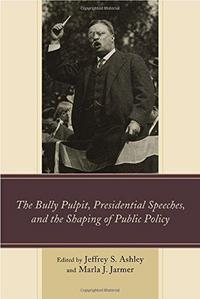 The Bully Pulpit, Presidential Speeches, and the Shaping of Public Policy cover