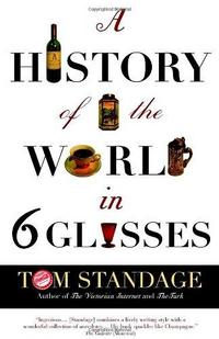 A History of the World in Six Glasses cover