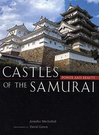 Castles of the Samurai: Power and Beauty cover