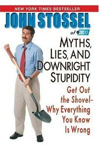 Myths, Lies and Downright Stupidity cover