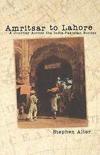 Amritsar to Lahore: A Journey Across the India-Pakistan Border cover