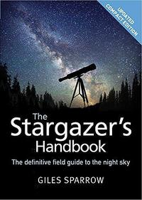 The Stargazer's Handbook: An Atlas of the Night Sky cover