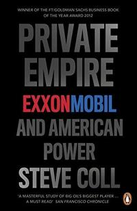 Private Empire : ExxonMobil and American Power cover