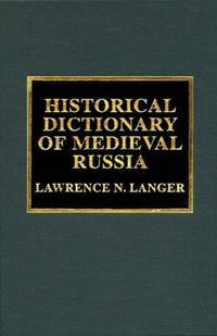 Historical Dictionary of Medieval Russia cover