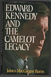 Edward Kennedy and the Camelot legacy cover