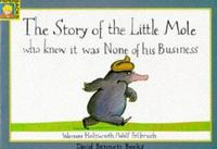 The Story of the Little Mole who knew it was none of his business cover