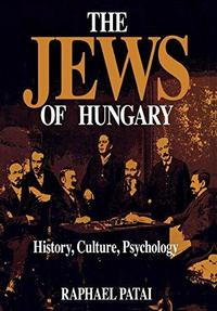 The Jews of Hungary: History, Culture, Psychology cover