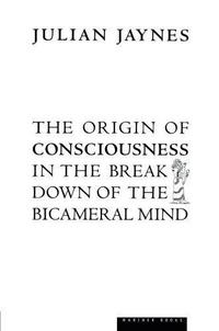 The Origin of Consciousness in the Breakdown of the Bicameral Mind cover