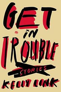 Get in Trouble: Stories cover