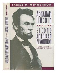 Abraham Lincoln and the Second American Revolution cover