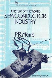 A History of the World Semiconductor Industry cover
