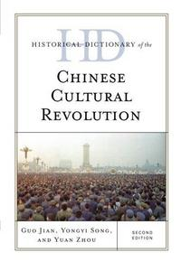 Historical Dictionary of the Chinese Cultural Revolution cover