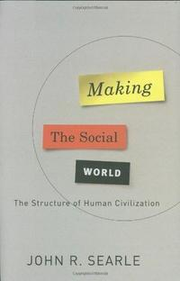 Making the Social World: The Structure of Human Civilization cover