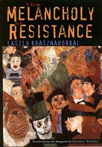 The Melancholy of Resistance cover