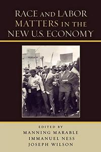 Race and Labor Matters in the New U.S. Economy cover