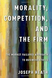 Morality, Competition, and the Firm cover