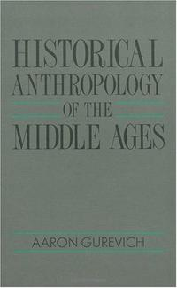 Historical Anthropology of the Middle Ages cover
