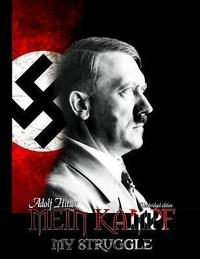 Mein Kampf : my struggle, originally entitled Four and a half years of struggle against lies, stupidity, and cowardice cover