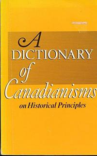 A Dictionary of Canadianisms on Historical Principles cover