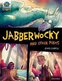 Project X Origins Graphic Texts: Dark Red Book Band, Oxford Level 18: Jabberwocky and Other Poems cover
