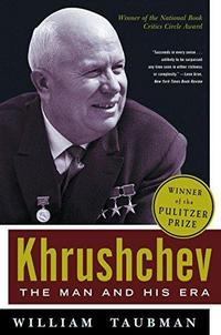 Khrushchev: The Man and His Era cover