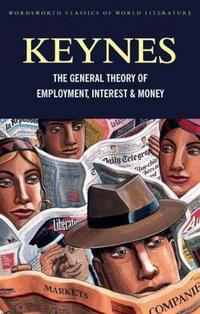 The General Theory of Employment, Interest and Money: With the Economic Consequences of the Peace (Classics of World Literature) cover