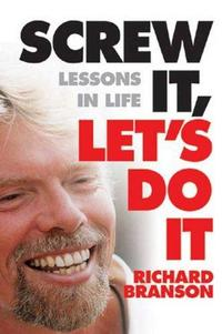 Screw It, Let's Do It: Lessons In Life cover