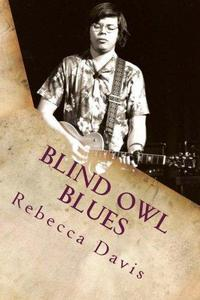 Blind Owl Blues: The Mysterious Life and Death of Blues Legend Alan Wilson cover