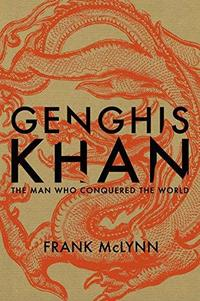 Genghis Khan : The Man Who Conquered the World cover