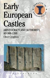 Early European Castles Aristocracy And Authority Ad 8001200 cover