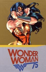 Wonder Woman 75th Anniversary - 4 volumes : Blood ; The Circle ; Down to Earth ; Gods and Mortals cover