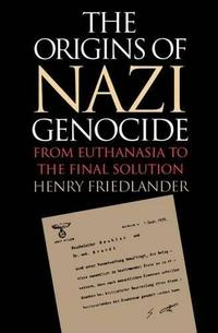 The Origins of Nazi Genocide: From Euthanasia to the Final Solution cover