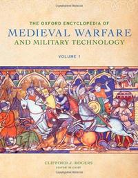 The Oxford Encyclopedia of Medieval Warfare and Military Technology cover