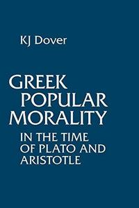 Greek Popular Morality in the Time of Plato and Aristotle cover