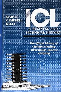 ICL: A Business and Technical History cover