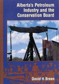 Alberta's Petroleum Industry and the Conservation Board cover